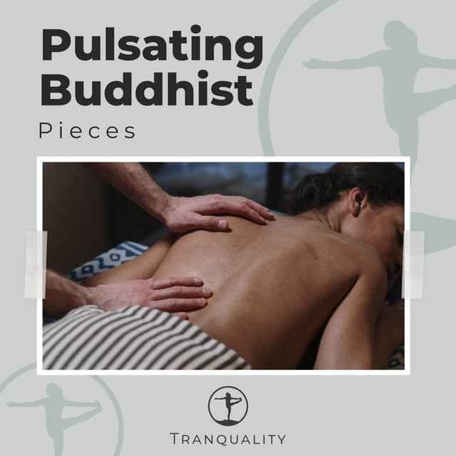 Pulsating Buddhist Pieces