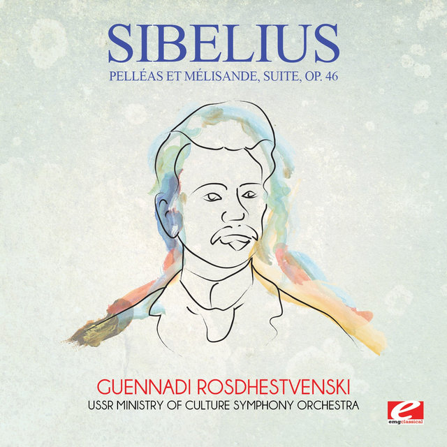 Sibelius: Pelléas et Mélisande, suite, Op. 46 (Digitally Remastered)