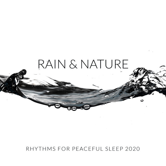 Rain & Nature Rhythms for Peaceful Sleep 2020