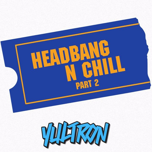 HEADBANG N CHILL PART 2