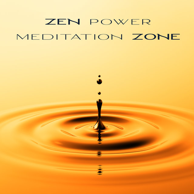 Zen Power Meditation Zone: 2020 Music Compilation for Yoga, Meditation and Contemplation