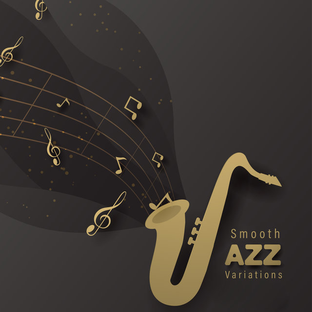 Smooth Jazz Variations - Vintage Jazz Dedicated Especially to Elegant Cocktail Parties and Dances