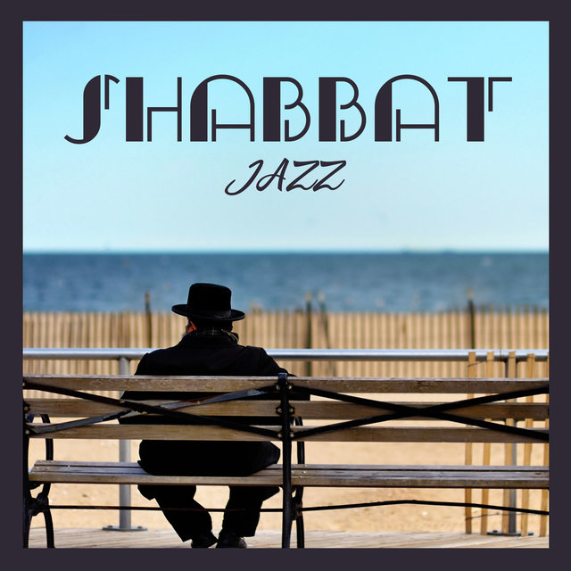 Shabbat Jazz - Relaxing Music for a Day of Rest