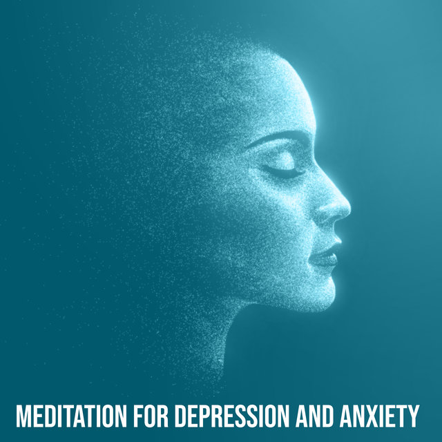 Meditation for Depression and Anxiety - Healing Sounds of New Age Music That Bring Relief in Emotional Pain