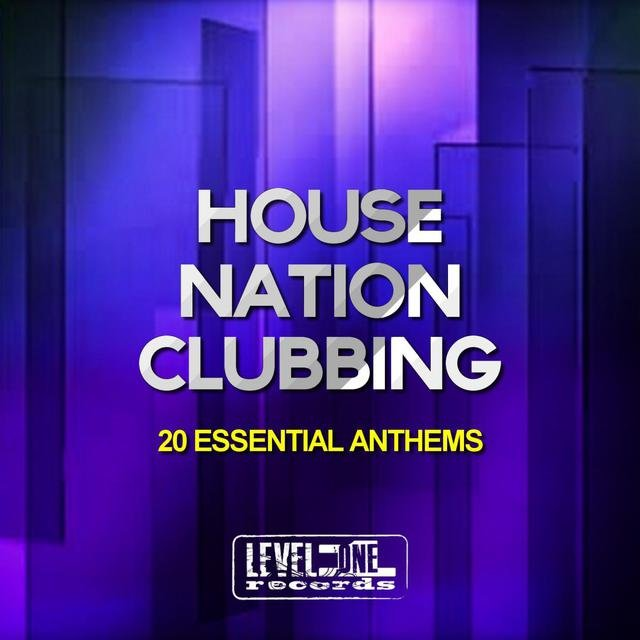 House Nation Clubbing (20 Essential Anthems)