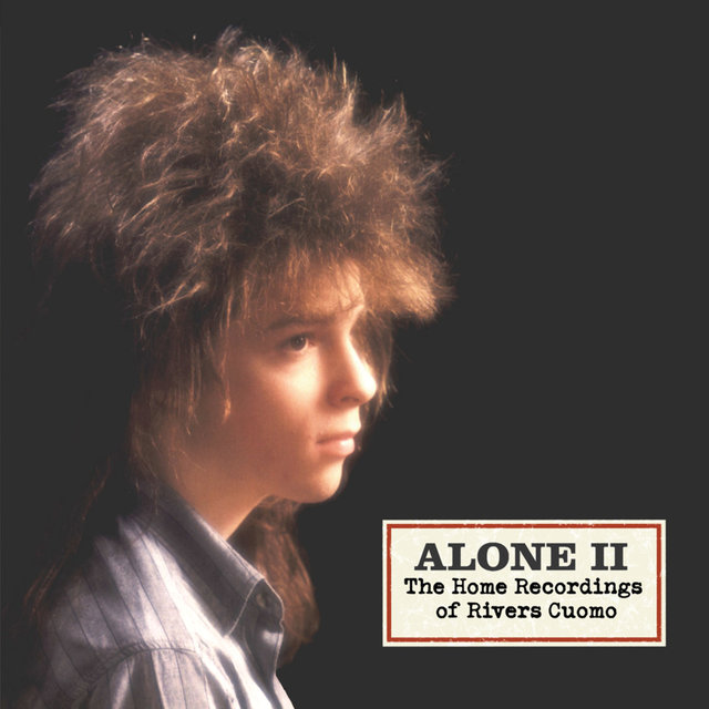 Alone 2- The Home Recordings Of Rivers Cuomo