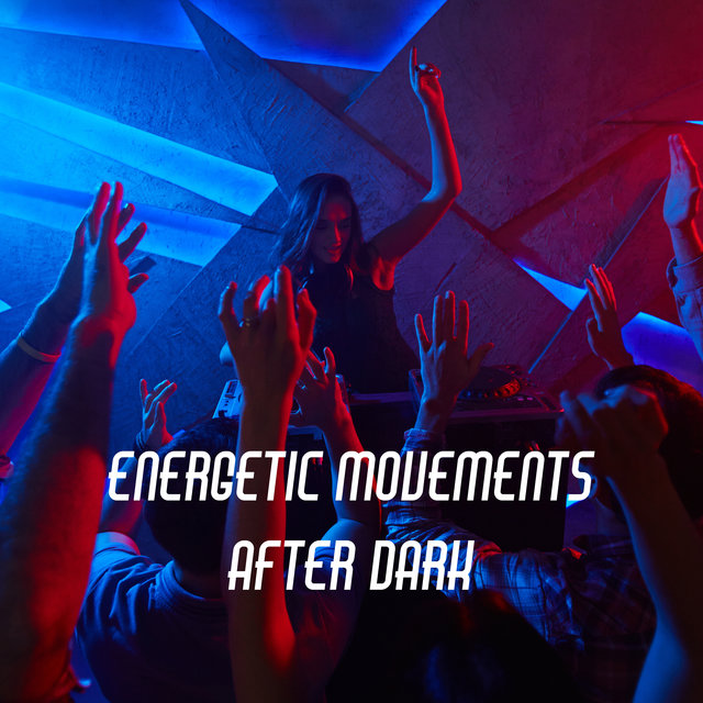 Energetic Movements After Dark (Party Lounge Music Mix)