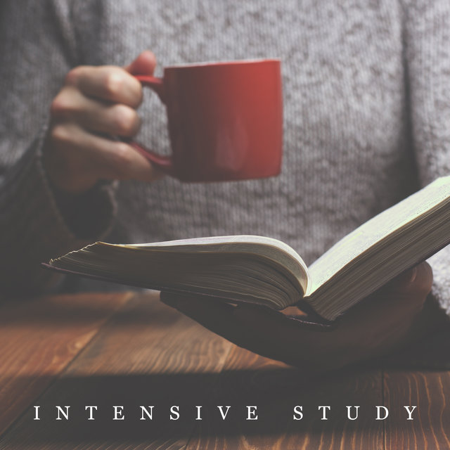 Intensive Study (Instrumental Background Music for Learning, Reading, Thinking)