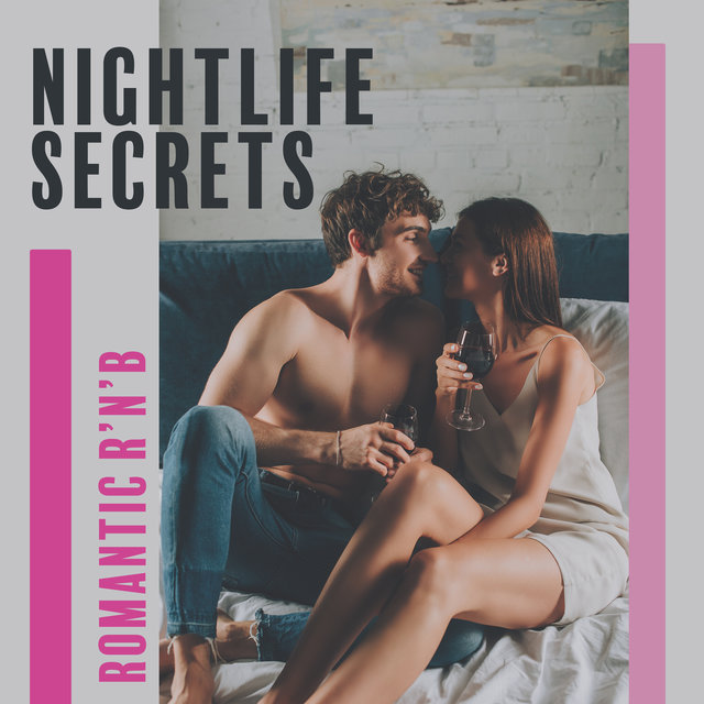 Nightlife Secrets (Romantic R'n'B Beats for Lovers, Passionate Time in the Night)