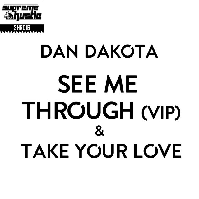 See Me Through (VIP) & Take Your Love