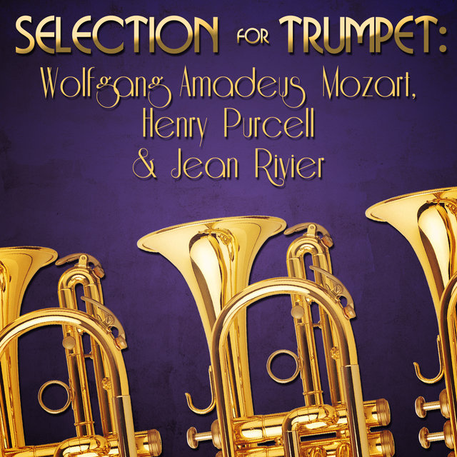 Selection for Trumpet: Wolfgang Amadeus Mozart, Henry Purcell & Jean Rivier