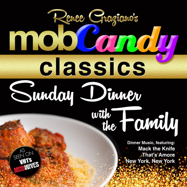 Renee Graziano's Mob Candy Classics: Sunday Dinner with the Family