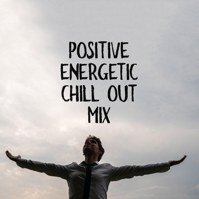 Positive Energetic Chill Out Mix – Relax and Enjoy The Best Summer Chillout Vibes For The Summer of 2020