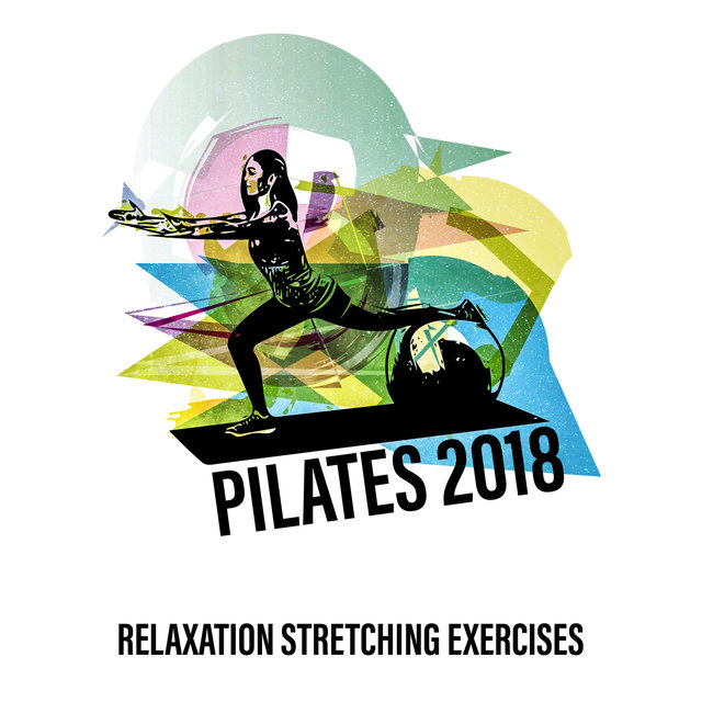 Pilates 2018: Relaxation Stretching Exercises, Workout After Holiday Celebration, Time for Lose Belly Fat