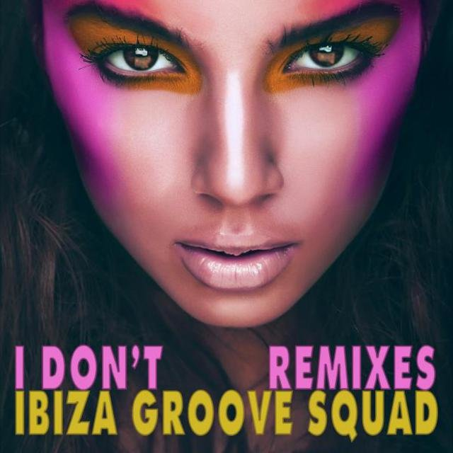 I Don't (Remixes)
