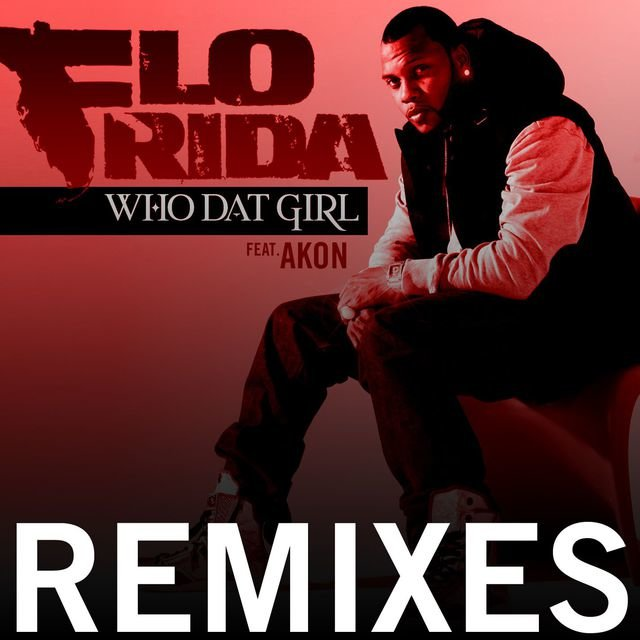 Who Dat Girl (feat. Akon) [Remixes]