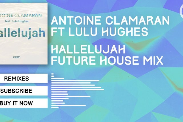 Antoine Clamaran Ft. Lulu Hughes - Hallelujah (Future House Mix)