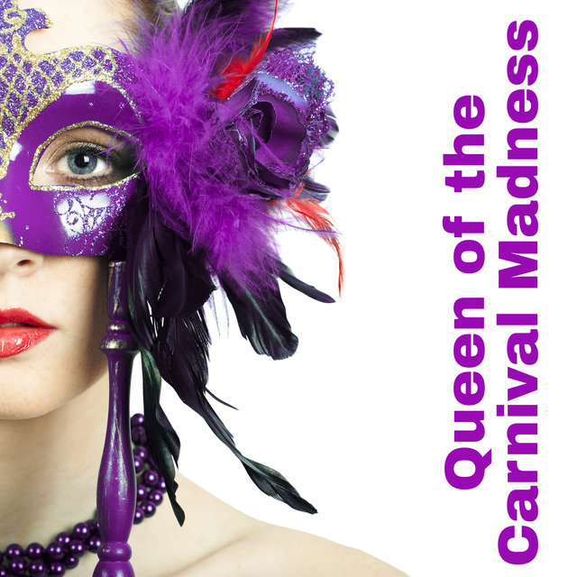 Queen of the Carnival Madness – Wonderful Dance and Party Music
