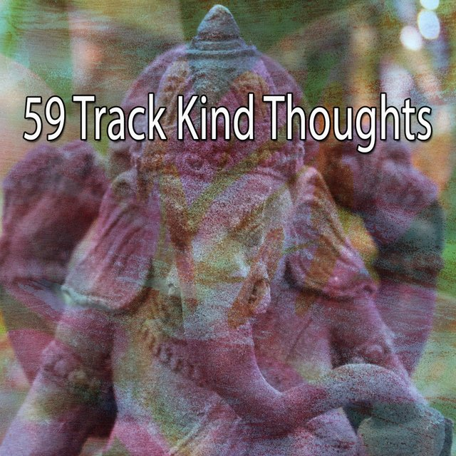59 Track Kind Thoughts