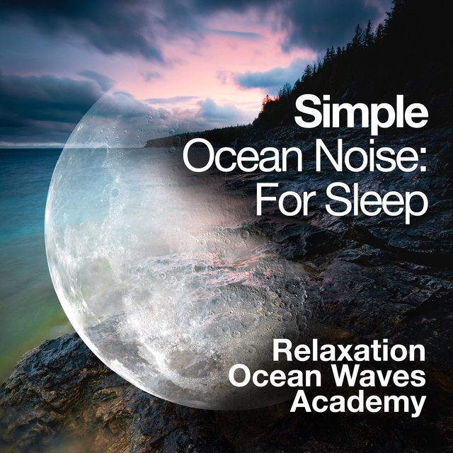 Simple Ocean Noise: For Sleep