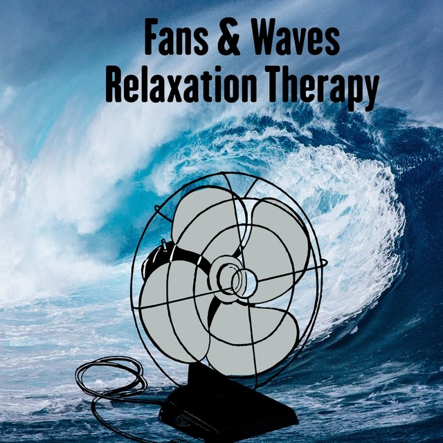 Fans & Waves Relaxation Therapy