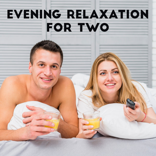 Evening Relaxation for Two - Gentle and Mesmerizing Collection of Jazz Piano Music for Couples, Long Conversations in Bed, Memories That Bring You Closer Together, Romantic Time