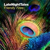 Friendly Fires Late Night Tales Continuous Mix