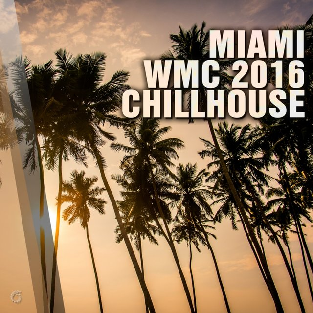 Miami WMC 2016 Chillhouse
