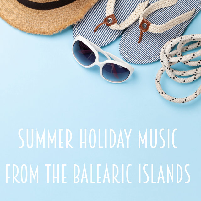 Summer Holiday Music From The Balearic Islands