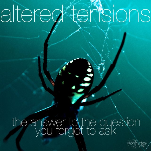 Altered Tensions (The Answer to the Question You Forgot to Ask)