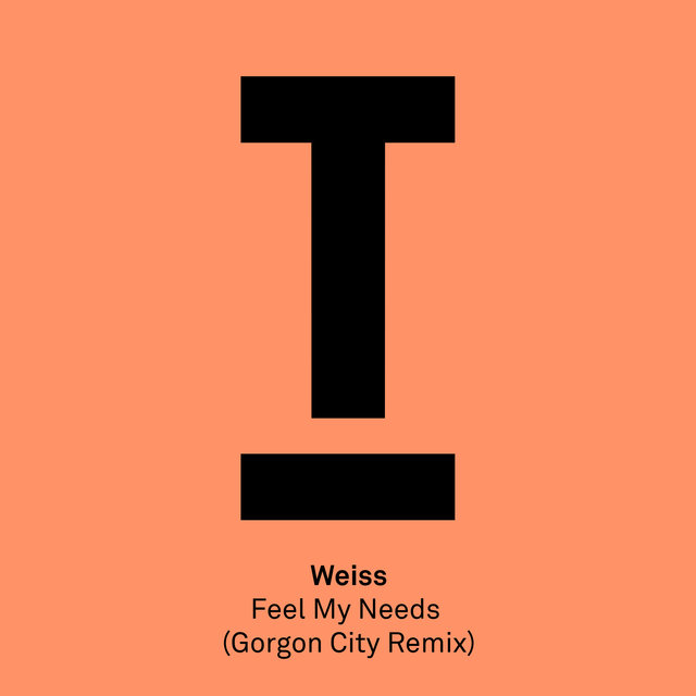 Feel My Needs (Gorgon City Remix)
