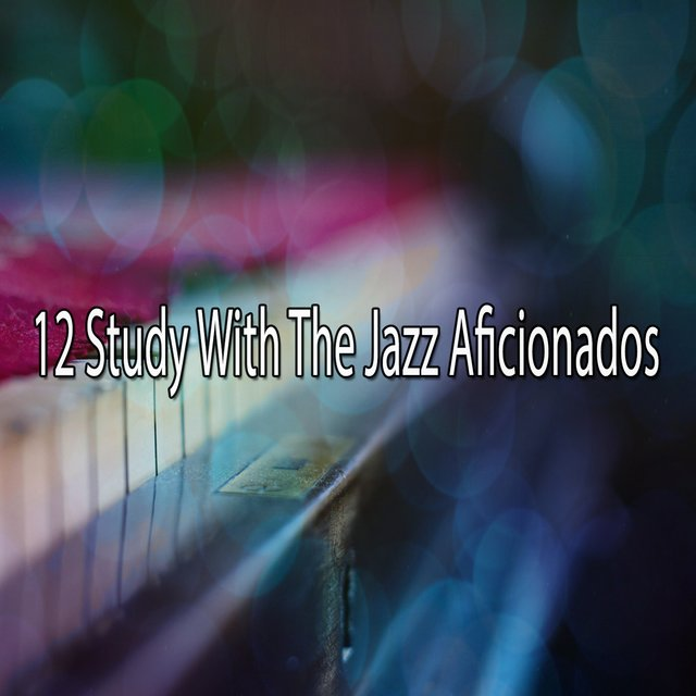 12 Study with the Jazz Aficionados