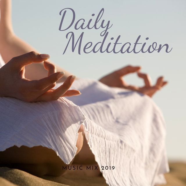 Daily Meditation Music Mix 2019