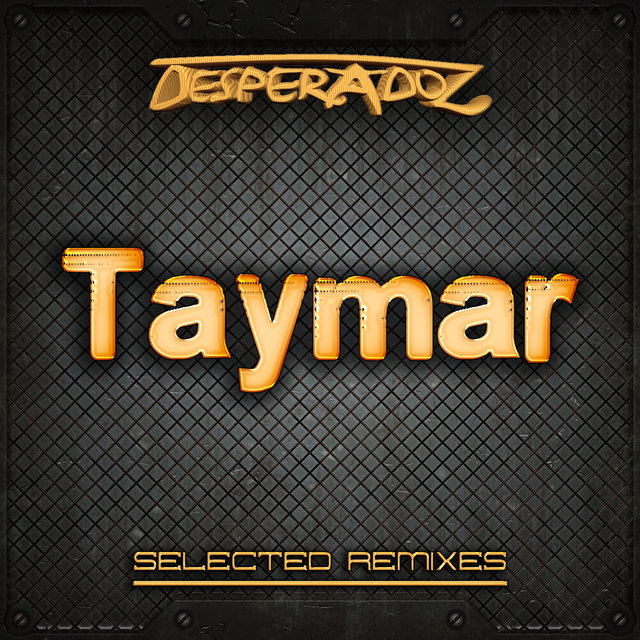 Selected Remixes by TAYMAR