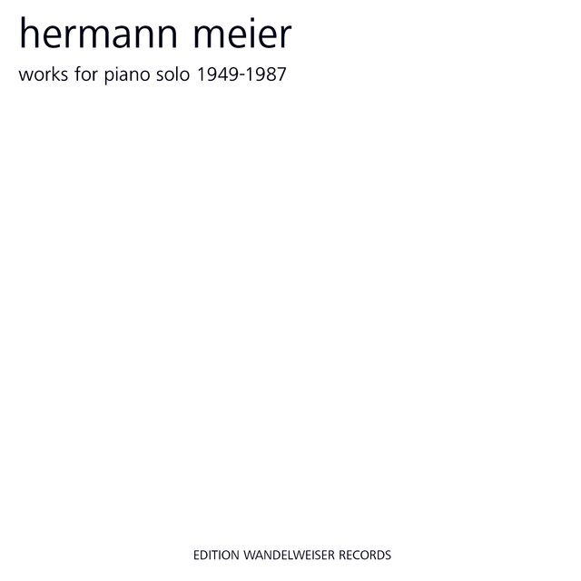 Hermann Meier: Works for Piano 1949-1987