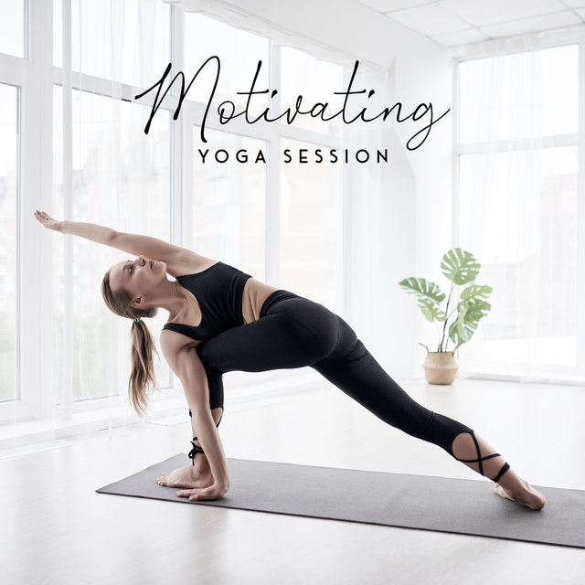 Motivating Yoga Session - Start the Day with a Series of Stretching Exercises and Meditation and Recharge Your Batteries for the Rest of the Day