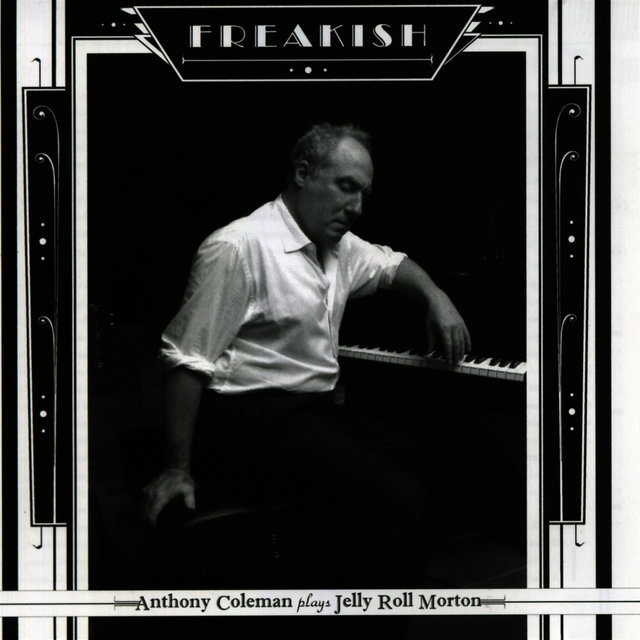 Freakish - Anthony Coleman Plays Jerry Roll Morton