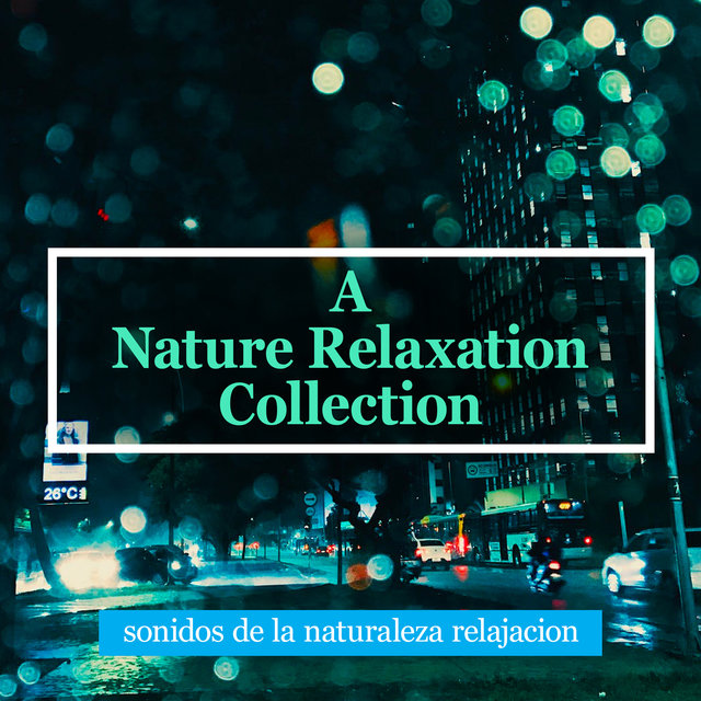A Nature Relaxation Collection