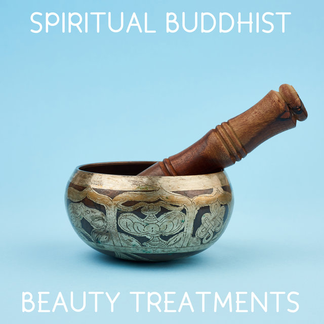Spiritual Buddhist Beauty Treatments – Breathe Easy and Open Your Mind with Healing Meditation Sounds for Spa and Wellness