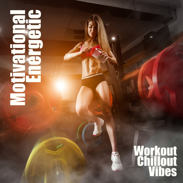 Motivational Energetic Workout Chillout Vibes