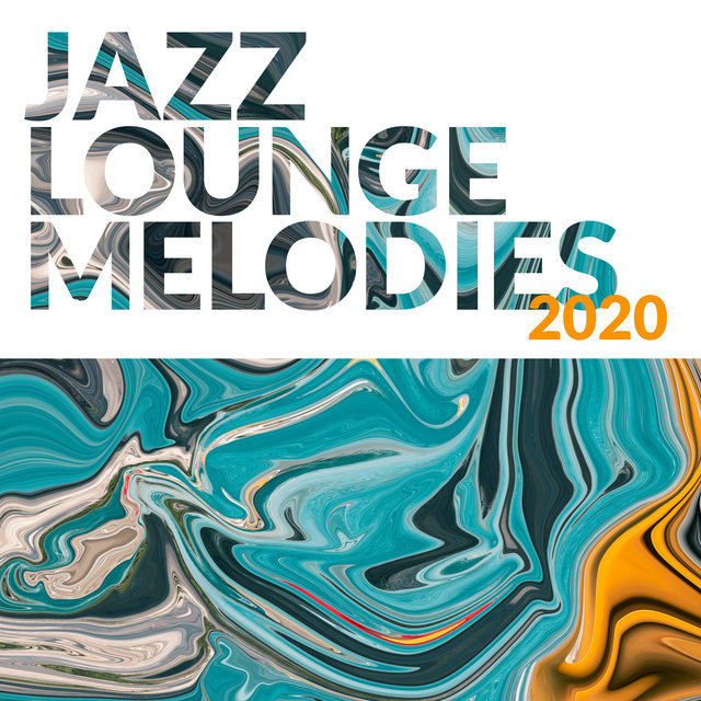 Jazz Lounge Melodies 2020