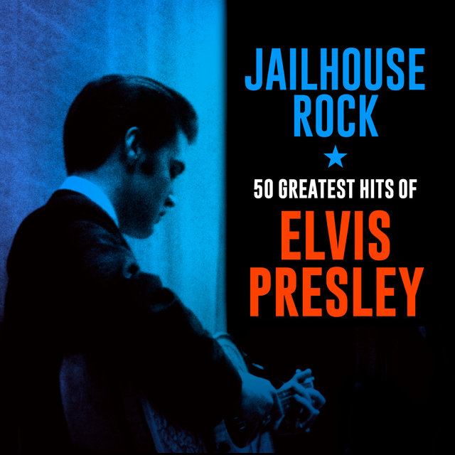 Jailhouse Rock: 50 Greatest Hits of Elvis Presley