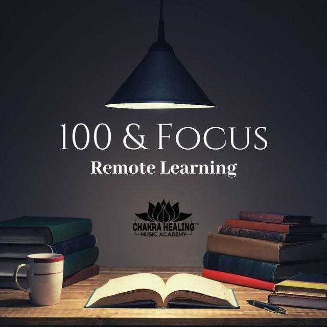 100 & Focus: Remote Learning - Super Concentration Music for Study & Background Music