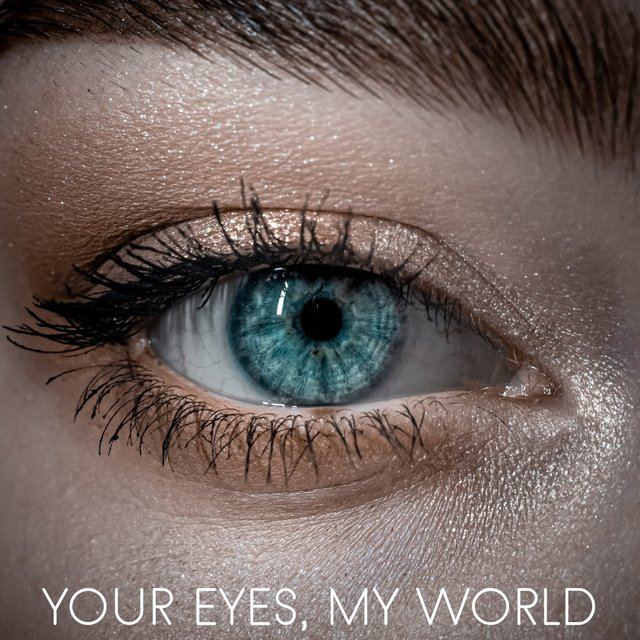 Your Eyes, My World