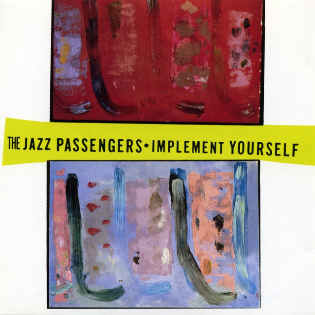 The Jazz Passengers: Implement Yourself
