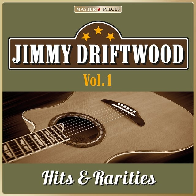Masterpieces Presents Jimmie Driftwood: Hits & Rarities, Vol. 1