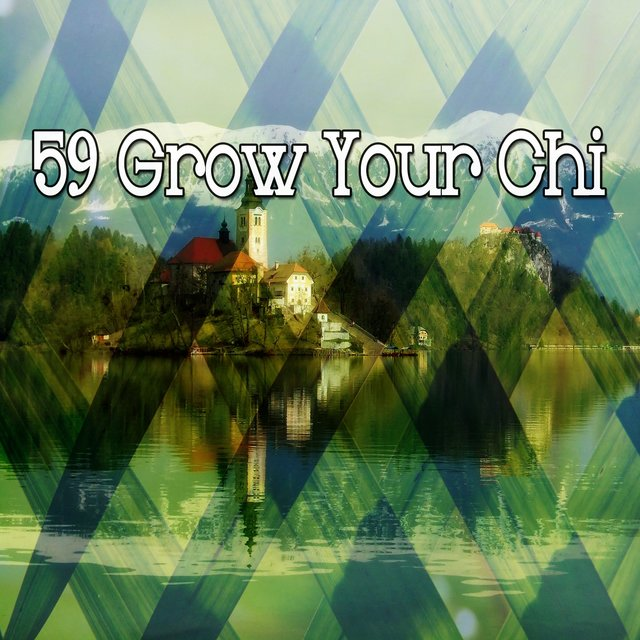 59 Grow Your Chi
