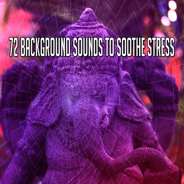 72 Background Sounds to Soothe Stress