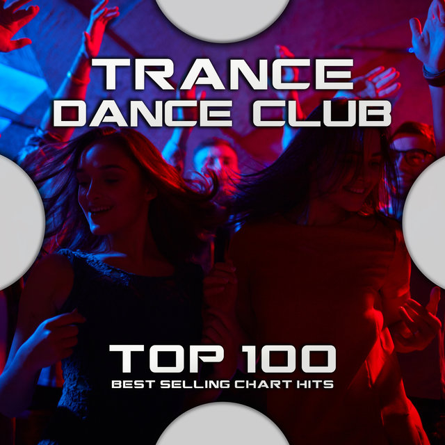Trance Dance Club Top 100 Best Selling Chart Hits