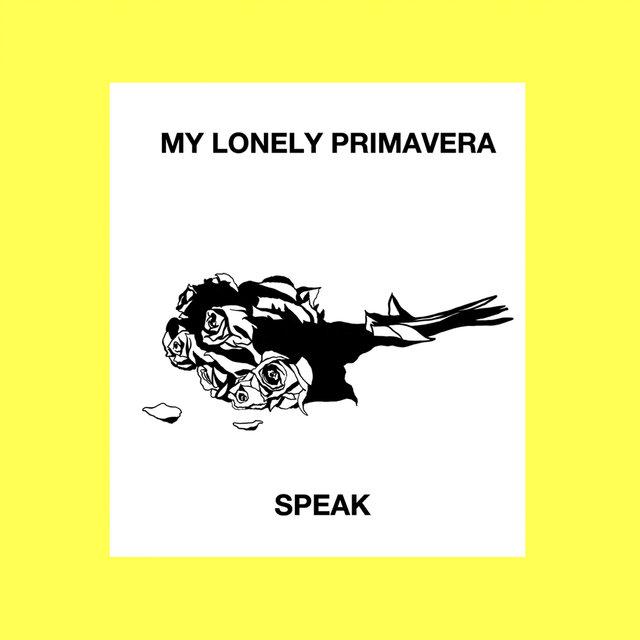 Cover art for album My Lonely Primavera by SPEAK